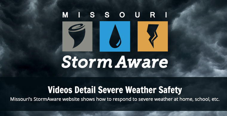 Missouri Storm Aware's website shows videos on how to respond to severe weather at home, school, etc.