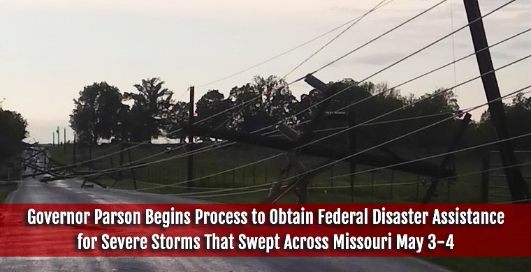 Governor Parson Begins Process to Obtain Federal Disaster Assistance for Severe Storms
